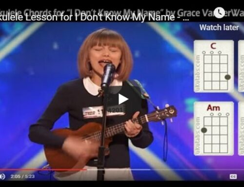 Ukulele Lesson for I Don't Know My Name – Grace Vanderwaal